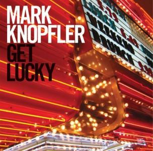Mark Knopfler – Get Lucky